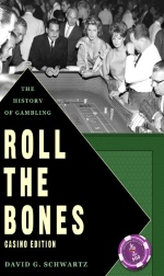 Roll the Bones - The History of Gambling