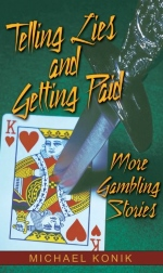 Telling Lies and Getting Paid - Gambling Stories